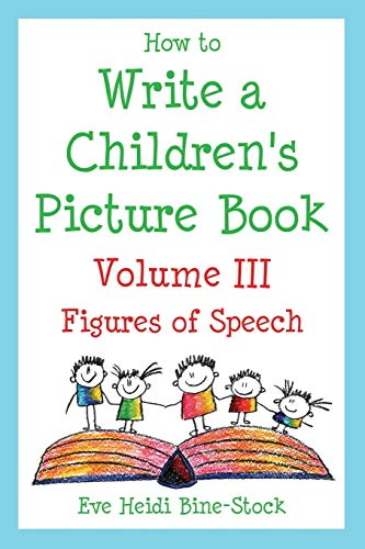 9780974893341: 3: How to Write a Children's Picture Book Volume III: Figures of Speech