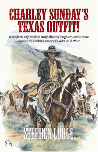 Charley Sunday's Texas Outfit!: Stephen Lodge