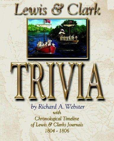 Lewis & Clark Trivia: Webster, R. A.