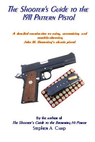 9780974900827: The Shooter's Guide to the 1911 Pattern Pistol
