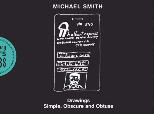Michael Smith: Drawings: Simple, Obscure and Obtuse: Michael Smith