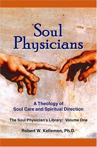 9780974906614: Soul Physicians: A Theology of Soul Care and Spiritual Direction