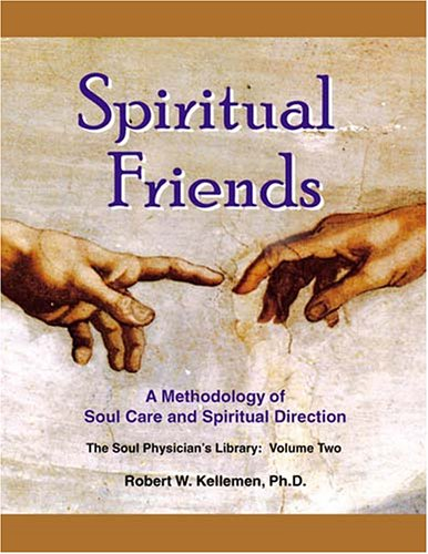 9780974906621: Spiritual Friends: A Methodology Of Soul Care And Spiritual Direction (The Soul Physician's Library)