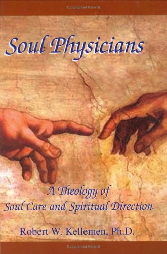 9780974906638: Soul Physicians: A Theology of Soul Care And Spiritual Direction