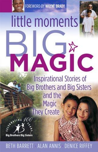 Little Moments Big Magic: Inspirational Stories Of: Barrett, Beth, Annis,