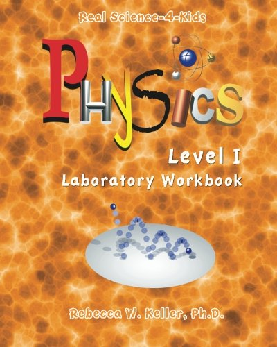 Real Science-4-Kids Physics I Laboratory Worksheets