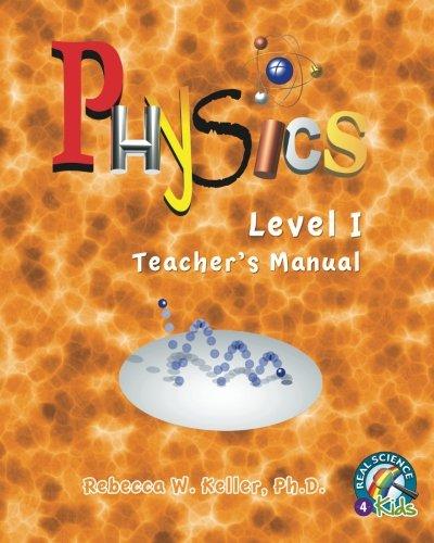 9780974914978: Real Science -4- Kids, Physics Level I Teacher's Manual
