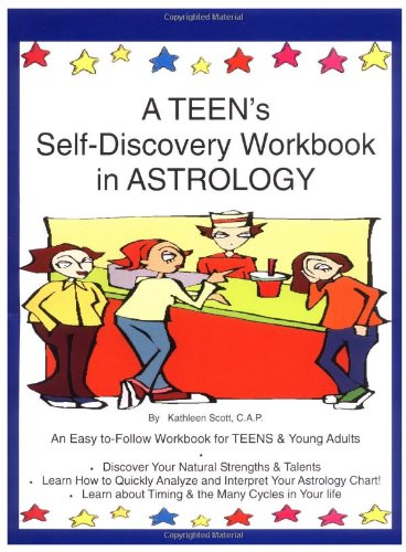 A Teen's Self-Discovery Workbook in Astrology (0974917710) by Kathleen Scott