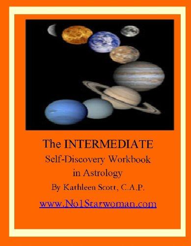 An Intermediate Self-Discovery Workbook in Astrology (0974917729) by Kathleen Scott; C.A.P.