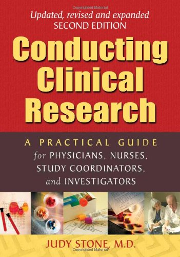 9780974917818: Conducting Clinical Research: A Practical Guide for Physicians, Nurses, Study Coordinators, and Investigators