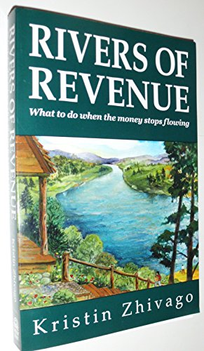 9780974917900: Rivers of Revenue, What To Do When the Money Stops Flowing