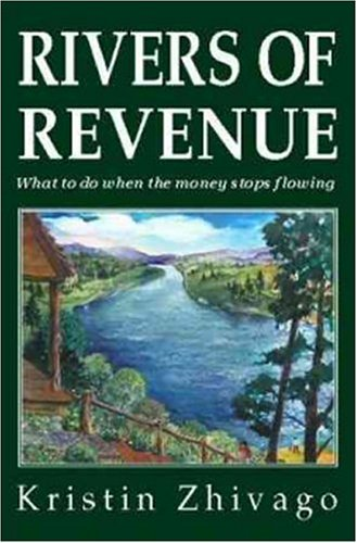 9780974917917: Rivers of Revenue: What to Do When the Money Stops Flowing