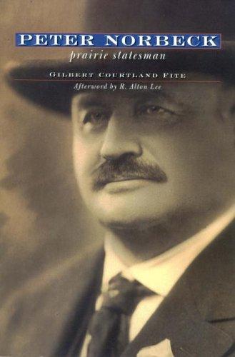 Peter Norbeck: Prairie Statesman: Gilbert Courtland Fite,