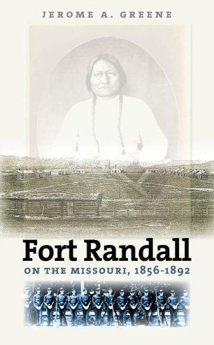 9780974919522: Fort Randall on the Missouri 1856-1892