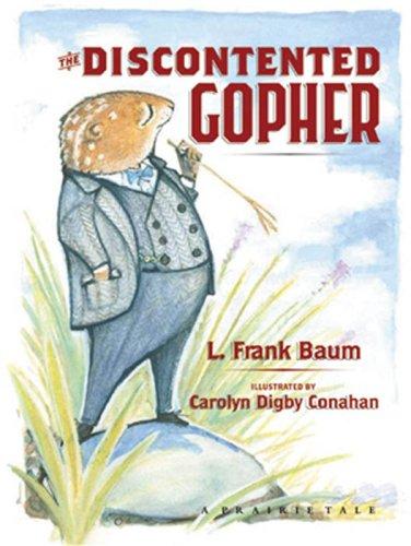 9780974919591: The Discontented Gopher (Prairie Tale) (Prairie Tales)