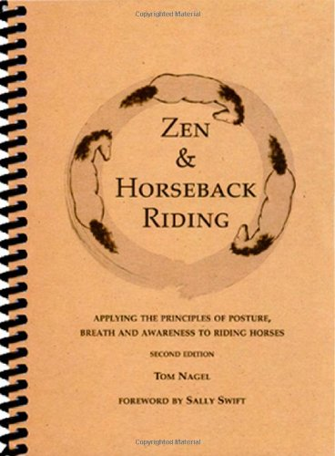 9780974921303: Zen & Horseback Riding, 2nd Edition: Applying the Principles of Posture, Breath and Awareness to Riding Horses