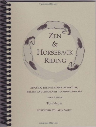 9780974921327: Zen & Horseback Riding, 3rd Edition: Applying the Principles of Posture, Breath and Awareness to Riding Horses