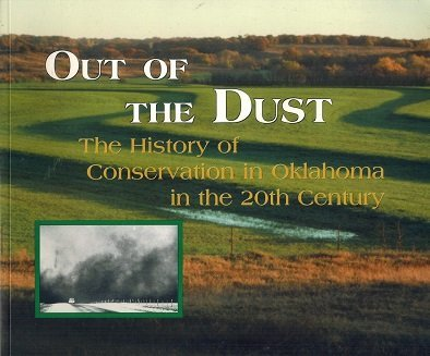 9780974923116: Out of the Dust the History of Conservation in Oklahoma