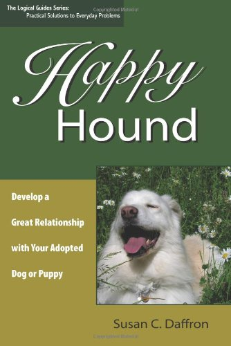 9780974924526: Happy Hound: Develop a Great Relationship with Your Adopted Dog or Puppy