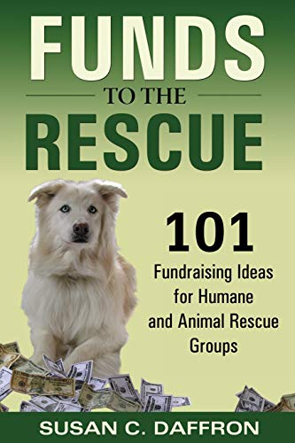 Funds to the Rescue: 101 Fundraising Ideas: Susan C. Daffron