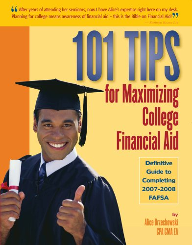 9780974924953: 101 Tips for Maximizing College Financial Aid - Definitive Guide to Completing 2007-2008 FAFSA