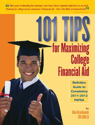 9780974924984: 101 Tips for Maximizing College Financial Aid: Definitive Guide to Completing 2011-2012 FAFSA