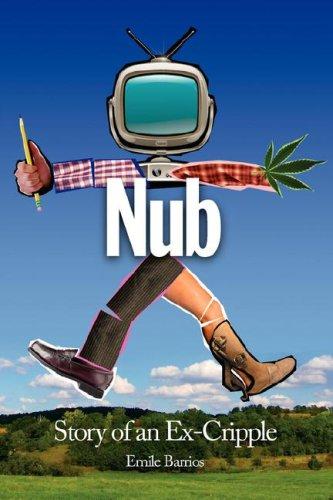 9780974926452: Nub: Story of an Ex-Cripple