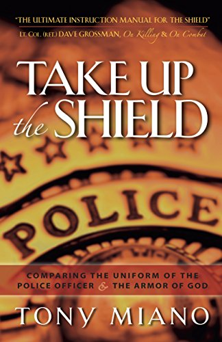 9780974930077: Take Up the Shield: Comparing the Uniform of the Police Officer & the Armor of God
