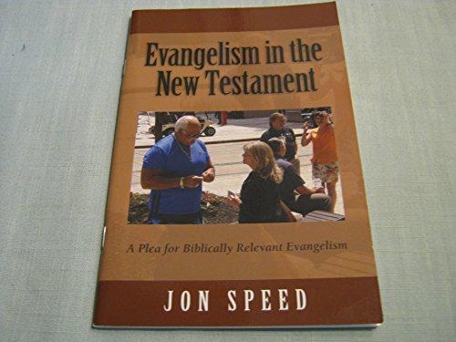 Evangelism in the New Testament: Speed, Jon