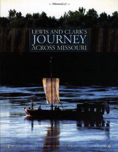 Lewis and Clark's Journey Across Missouri : James Denny; Brett