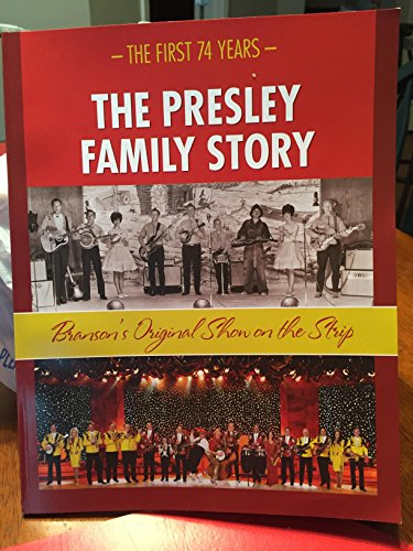 The Presley Family Story: The First 74 Years - Branson's Original Show on the Strip: Marr, Ron