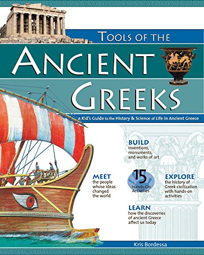 TOOLS OF THE ANCIENT GREEKS: A Kid's Guide to the History & Science of Life in Ancient ...