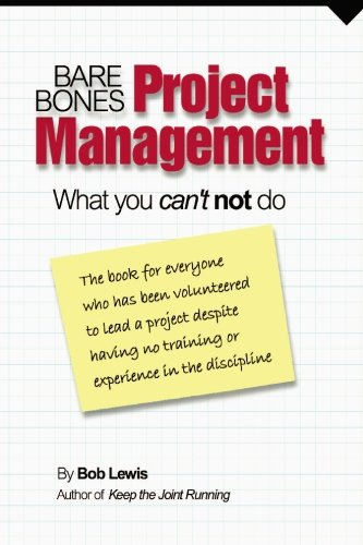 9780974935423: Bare Bones Project Management: What you can't not do