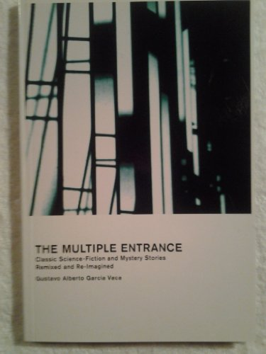 9780974935720: The Multiple Entrance: Classic Science-Fiction and Mystery Stories Remixed and Re-Imagined