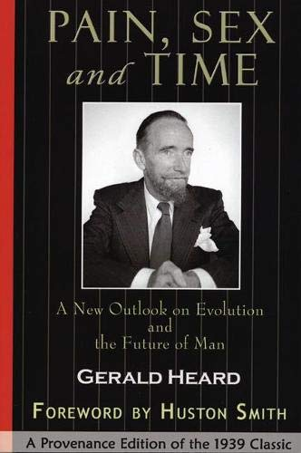 9780974935911: Pain, Sex, and Time: A New Outlook on Evolution and the Future of Man (Provenance Editions)