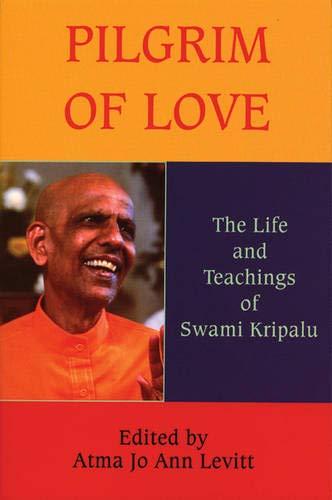 9780974935935: Pilgrim of Love: The Life and Teachings of Swami Kripalu