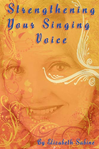 9780974941172: Strengthening Your Singing Voice