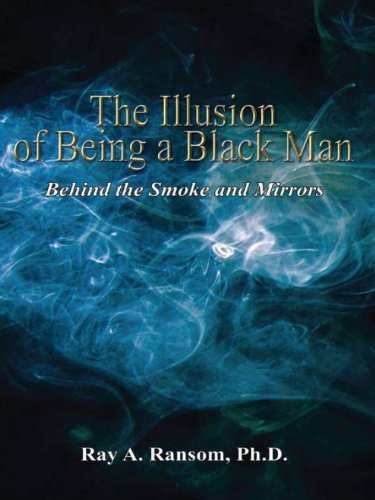 The Illusion of Being a Black Man: Ray A. Ransom,