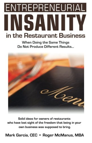 9780974945231: Entrepreneurial Insanity in the Restaurant Business: When Doing the Same Things Do Not Produce Different Results...