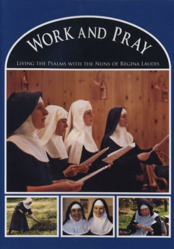 9780974945705: Work and Pray: Living the Psalms with the Nuns of Regina Laudis