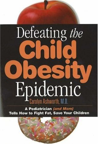 9780974946115: Defeating the Child Obesity Epidemic
