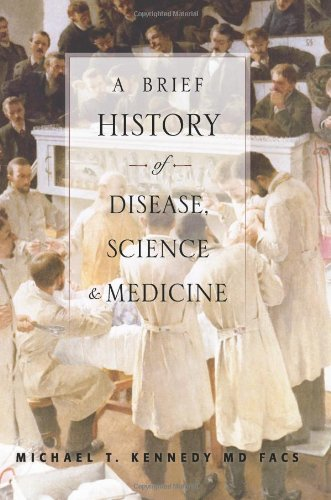A Brief History of Disease, Science and: Michael T. Kennedy