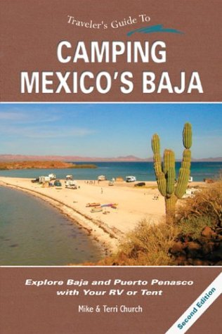 Traveler's Guide to Camping Mexico's Baja: Explore: Church, Mike, Church,