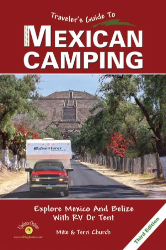 Traveler's Guide to Mexican Camping: Explore Mexico: Mike Church, Terri