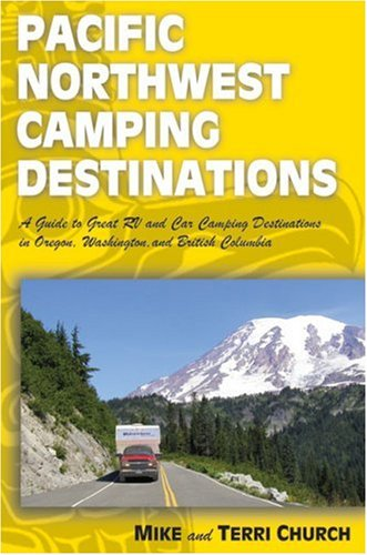 Pacific Northwest Camping Destinations (Camping Destinations series): Church, Mike, Church,