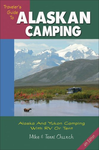 Traveler's Guide to Alaskan Camping: Alaska and: Church, Mike; Church,
