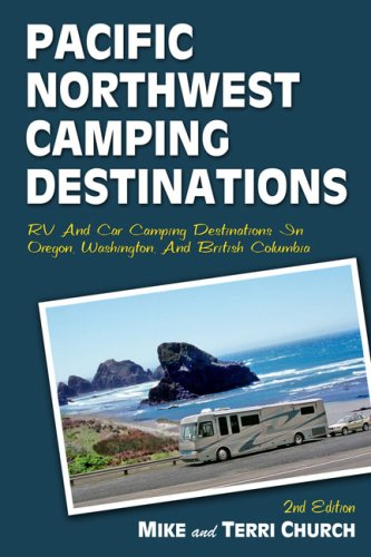 9780974947174: Pacific Northwest Camping Destinations: RV and Car Camping Destinations in Oregon, Washington, and British Columbia (Camping Destinations series)
