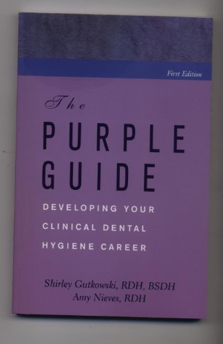 9780974947808: The Purple Guide: Developing Your Clinical Dental Hygiene Career