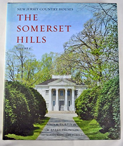 New Jersey Country Houses - The Somerset Hills - Volume 1: John K. Turpin and W. Barry Thomson