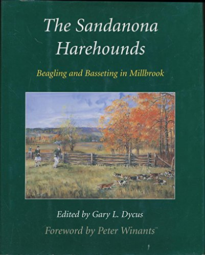 THE SANDNOMA HAREHOUNDS,BEAGLING AND BASSETING IN MILLBROOK.: DYCUS.GARY L.(EDITOR)